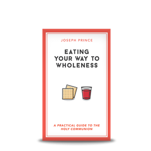 Eating Your Way to Wholeness - Booklet (Joseph Prince)