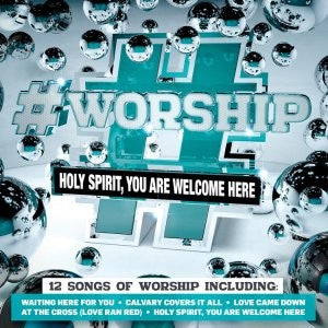 #Worship : Holy Spirit You are Welcome Here CD - KI Gifts Christian Supplies