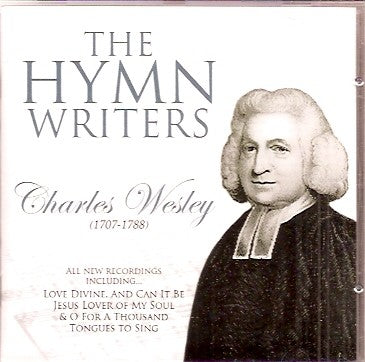 Charles Wesley - The Hymn Writers CD - KI Gifts Christian Supplies