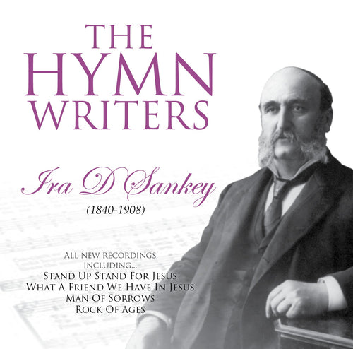Ira D Sankey (1840-1908) - The Hymn Writers CD - KI Gifts Christian Supplies