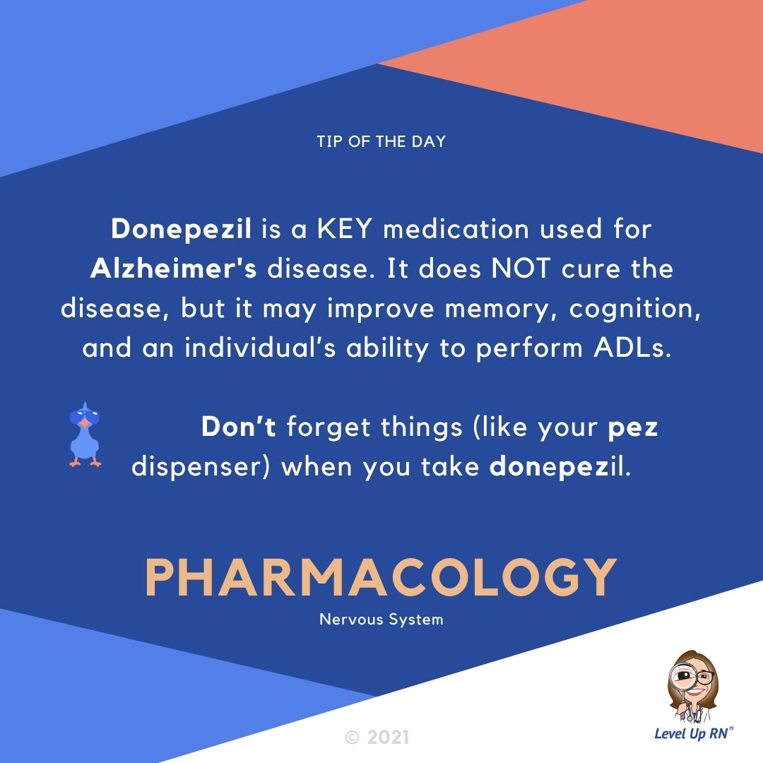Donepezil is a KEY medication used for Alzheimer's disease. It does NOT cure the disease, but it may improve memory, cognition, and an individual's ability to perform ADLs.