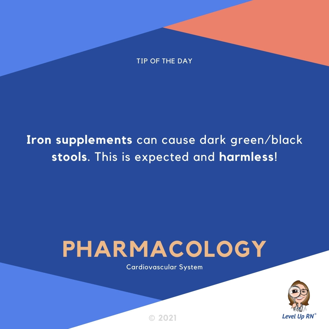Iron supplements can cause dark green/black stools. This is expected and harmless.