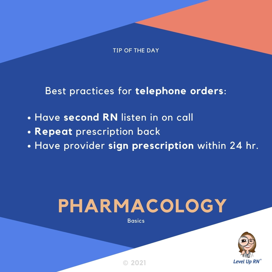 Best practices for telephone orders: Have second RN listen in on call. Repeat prescription back. Have provider sign prescription within 24 hr.