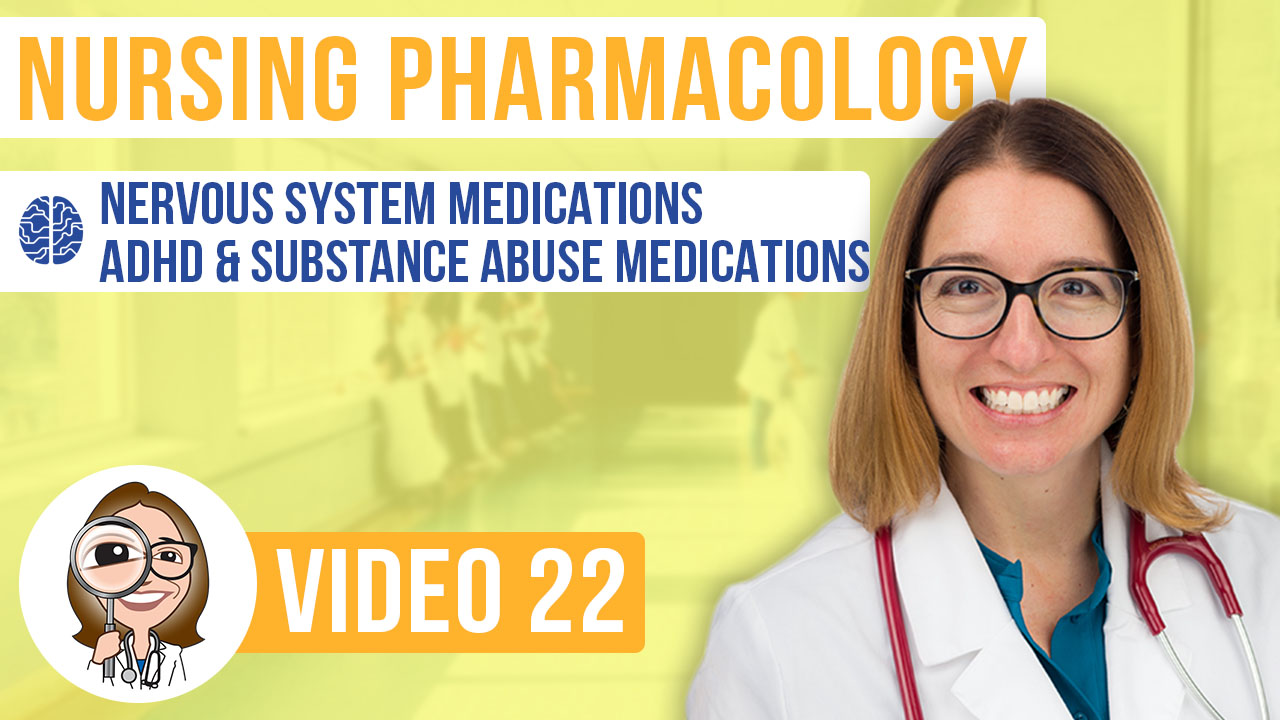Pharmacology, part 22: Nervous System Medications for ADHD & Substance Abuse