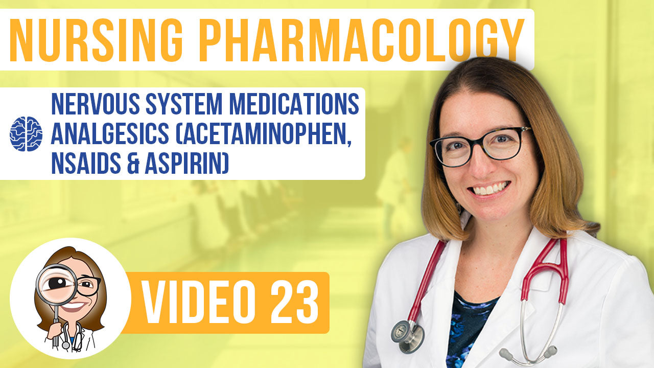 Pharmacology, part 23: Nervous System Medications - Acetaminophen, NSAIDs & Aspirin