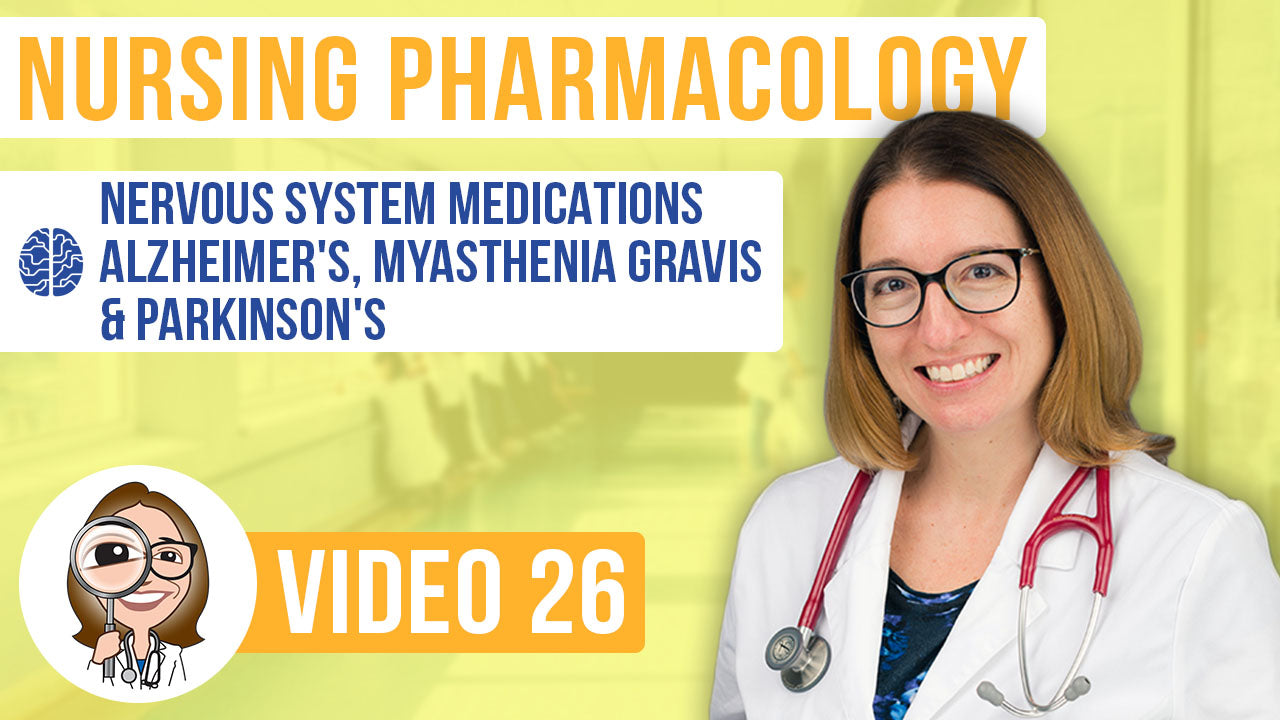Pharmacology, part 26: Nervous System Medications for Alzheimer's, Myasthenia Gravis, Parkinson's