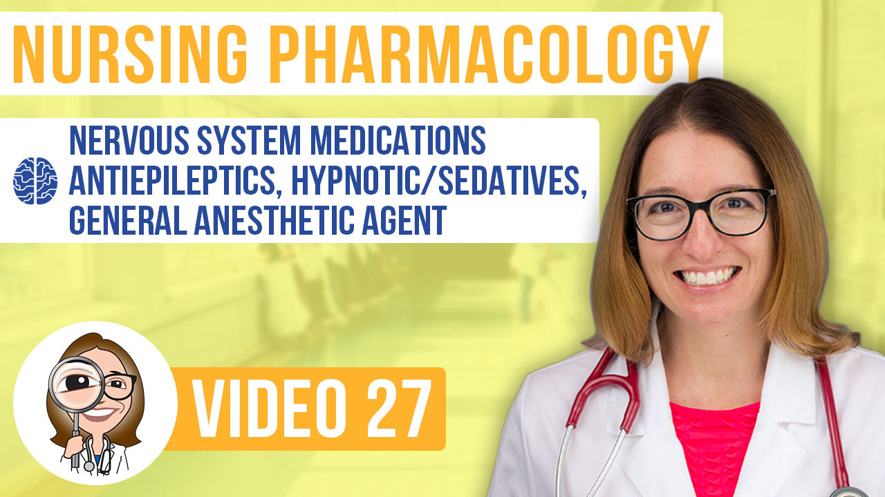 Pharmacology, part 27: Nervous System Medications - Antiepileptics, Hypnotic/Sedatives & General Anesthetic