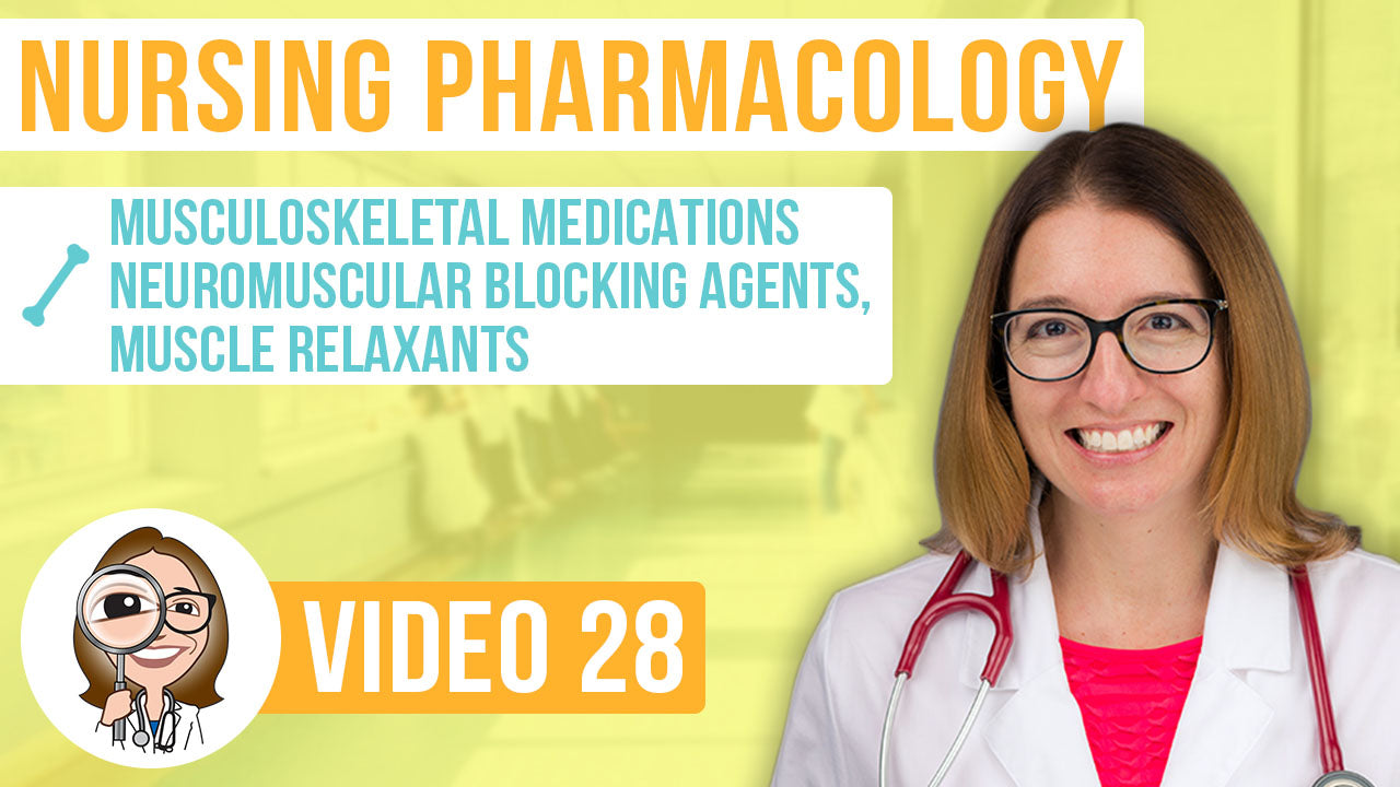 Pharmacology, part 28: Musculoskeletal Medications - Neuromuscular Blocking Agents & Muscle Relaxants