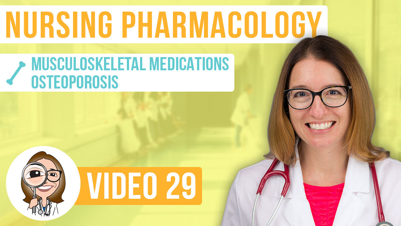 Pharmacology, part 29: Musculoskeletal Medications for Osteoporosis