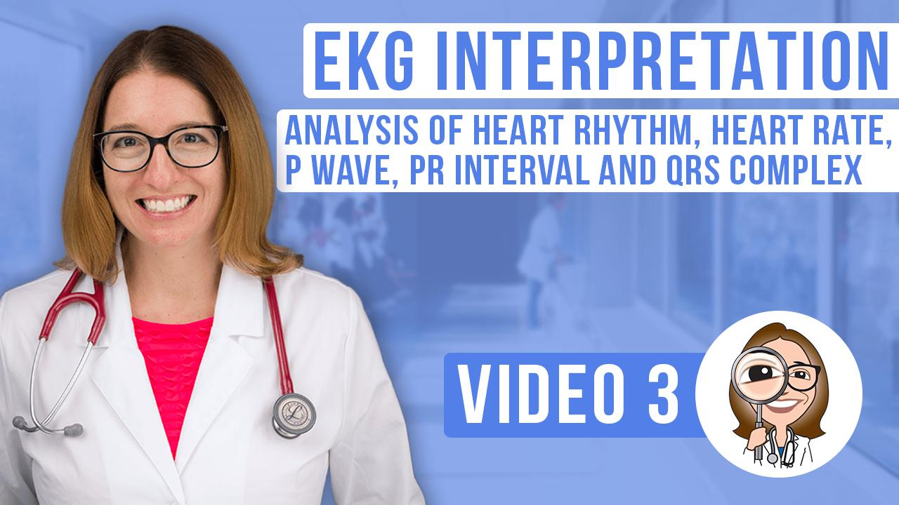 EKG Interpretation, part 3: Analysis of Heart Rhythm, Heart Rate, P wave, PR interval and QRS complex