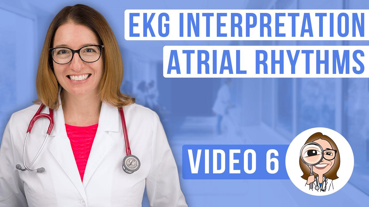 EKG Interpretation, part 6: Atrial Rhythms
