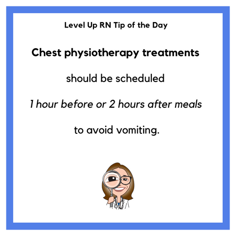 LevelUpRN Chest Physiotherapy Treatments Tip of the Day