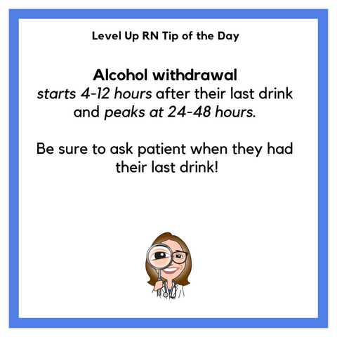 LevelUpRN Alcohol Withdrawal Tip of the Day