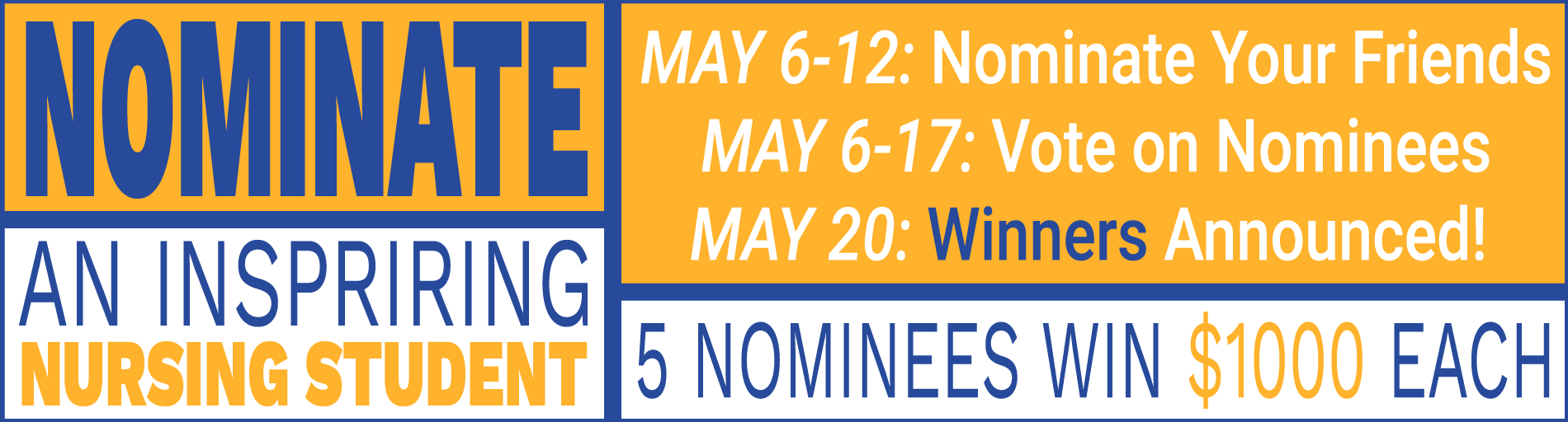 Nominate an Inspiring Student | May 6012: Nominate Your Friends | May 6-17: Vote on Nominees | May 20: Winners Announced | 5 Nominees win $1000 each!