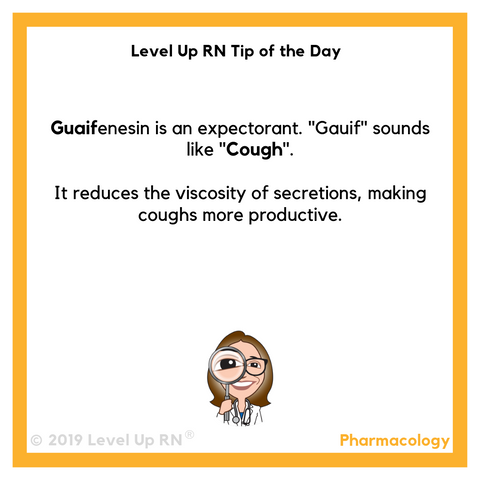 LevelUpRN Guaifenesin Tip of the Day