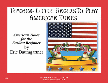 Teaching Little Fingers to Play: American Tunes