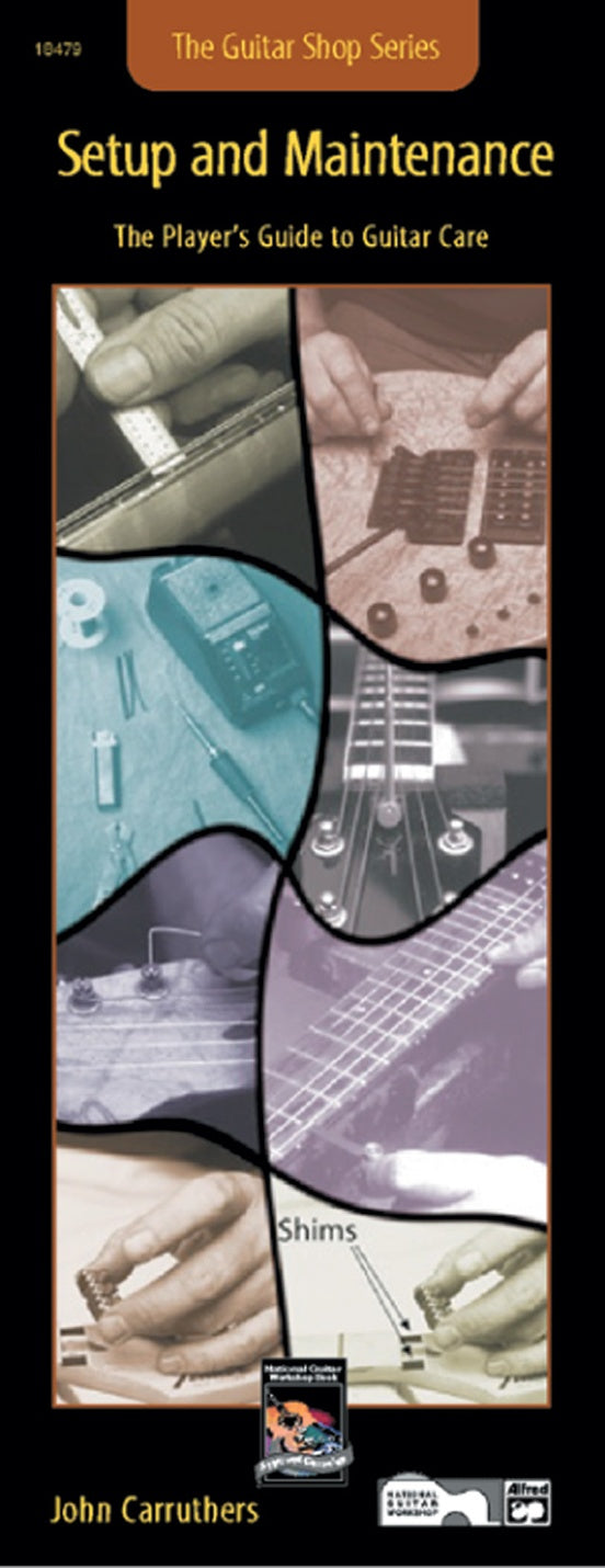 The Guitar Shop Series: Setup And Maintenance