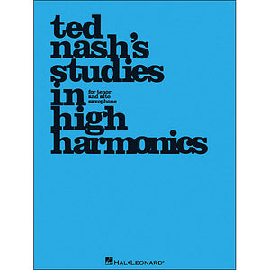 Ted Nash's Studies in High Harmonics Tenor and Alto Saxophone