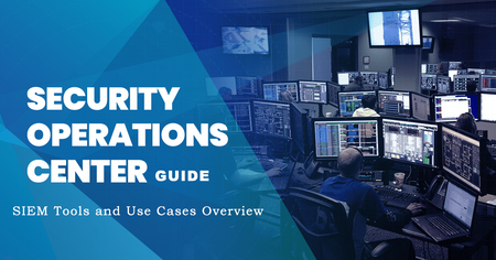 Security Operation Center (SOC) Guide for SOC Analyst - SIEM Tools & Use Cases Overview