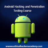 Advanced Android Hacking and Penetration Testing Course