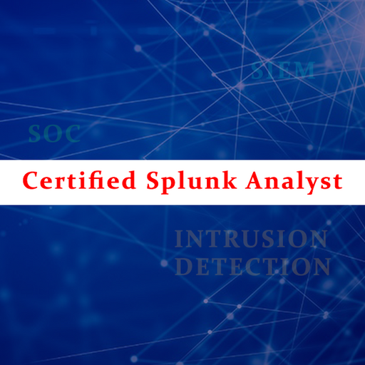 Certified Splunk Analyst - Advanced Splunk Training Course for SOC Analyst - Ethical Hackers Academy