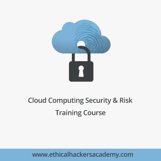 Cloud Computing Security & Risk - Training Course - Ethical Hackers Academy
