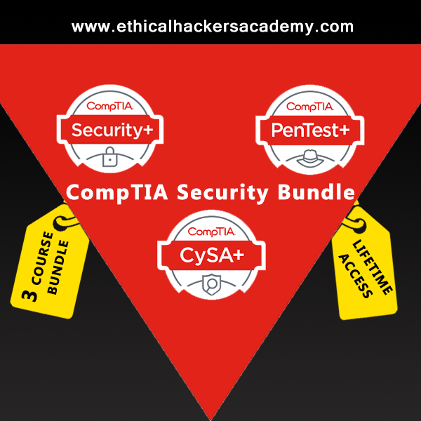 Complete CompTIA Security Bundle - Security+, CySA+ & Pentest+ - Ethical Hackers Academy