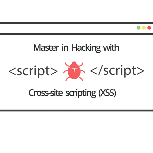 Master in Hacking with XSS Cross Site Scripting - Ethical Hackers Academy