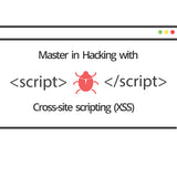 Master in Hacking with XSS Cross Site Scripting