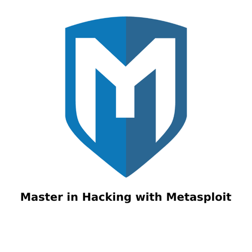 Master in Hacking with Metasploit - Ethical Hackers Academy