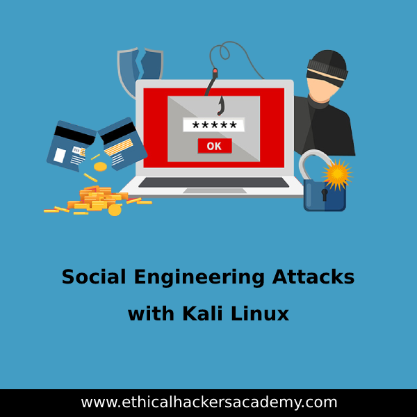 Social Engineering Attacks with Kali Linux - Ethical Hackers Academy