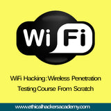 WiFi Hacking : Wireless Penetration Testing Course From Scratch