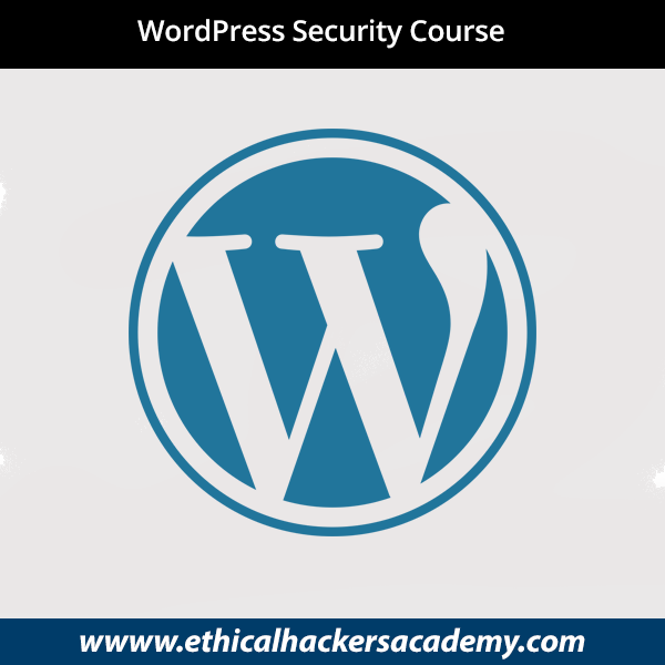 WordPress Security Course - Create a Secure Website With WordPress - Ethical Hackers Academy