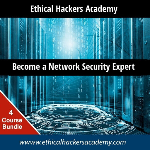 Become a Network Security Expert - Network Security Bundle - Ethical Hackers Academy
