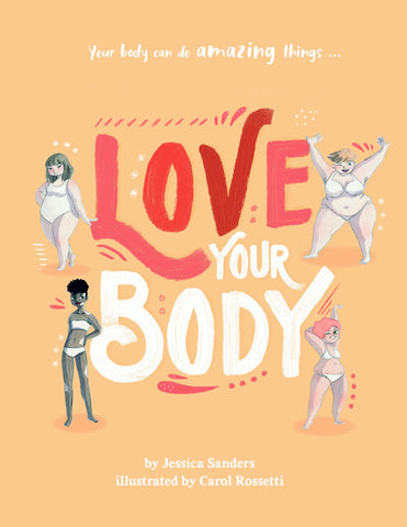 Love Your Body by Jessica Sanders