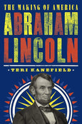Abraham Lincoln: The Making of America
