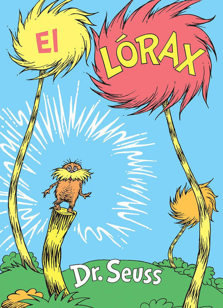 El Lórax - The Lorax Spanish Edition