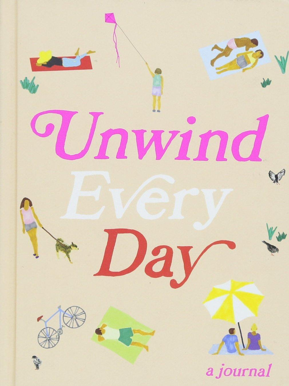 Unwind Every Day A Journal