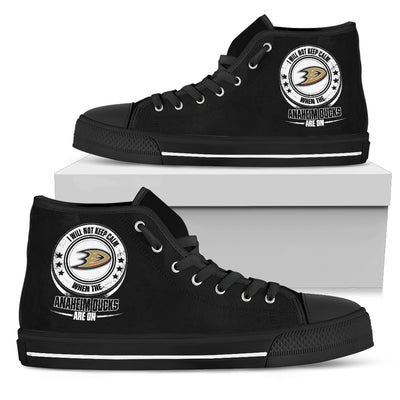 I Will Not Keep Calm Amazing Sporty Anaheim Ducks High Top Shoes