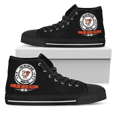 I Will Not Keep Calm Amazing Sporty Bowling Green Falcons High Top Shoes
