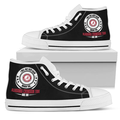 I Will Not Keep Calm Amazing Sporty Alabama Crimson Tide High Top Shoes