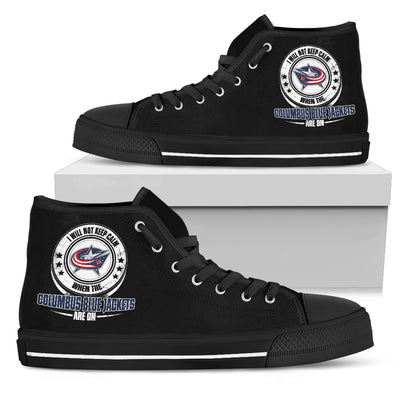 I Will Not Keep Calm Amazing Sporty Columbus Blue Jackets High Top Shoes
