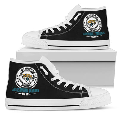 I Will Not Keep Calm Amazing Sporty Jacksonville Jaguars High Top Shoes
