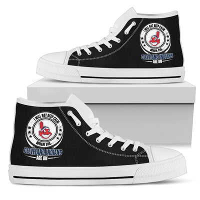 I Will Not Keep Calm Amazing Sporty Cleveland Indians High Top Shoes