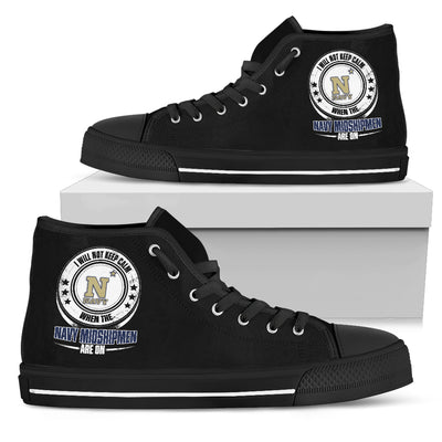 I Will Not Keep Calm Amazing Sporty Navy Midshipmen High Top Shoes