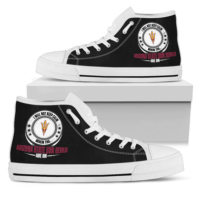I Will Not Keep Calm Amazing Sporty Arizona State Sun Devils High Top Shoes