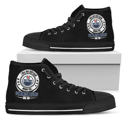 I Will Not Keep Calm Amazing Sporty Edmonton Oilers High Top Shoes
