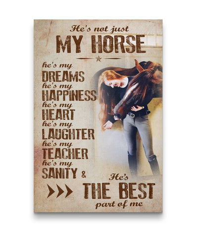 He's Not Just My Horse - He's The Best Part Of Me Custom Canvas Print