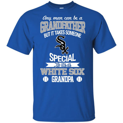 It Takes Someone Special To Be A Chicago White Sox Grandpa T Shirts