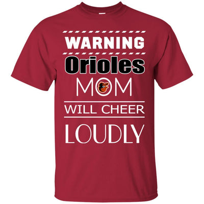 Warning Mom Will Cheer Loudly Baltimore Orioles T Shirts